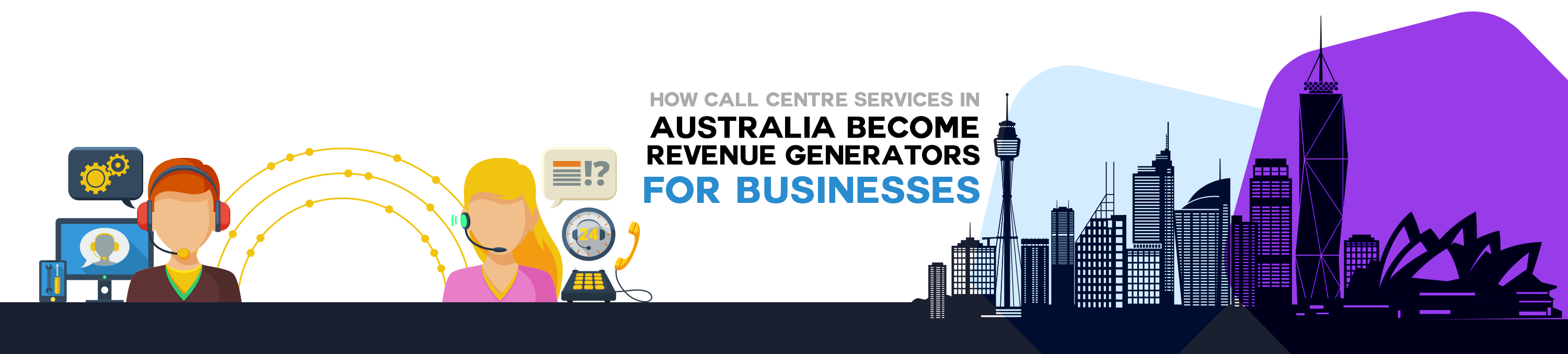 How to Call Centre Services In Australia Become Revenue Generators For Businesses