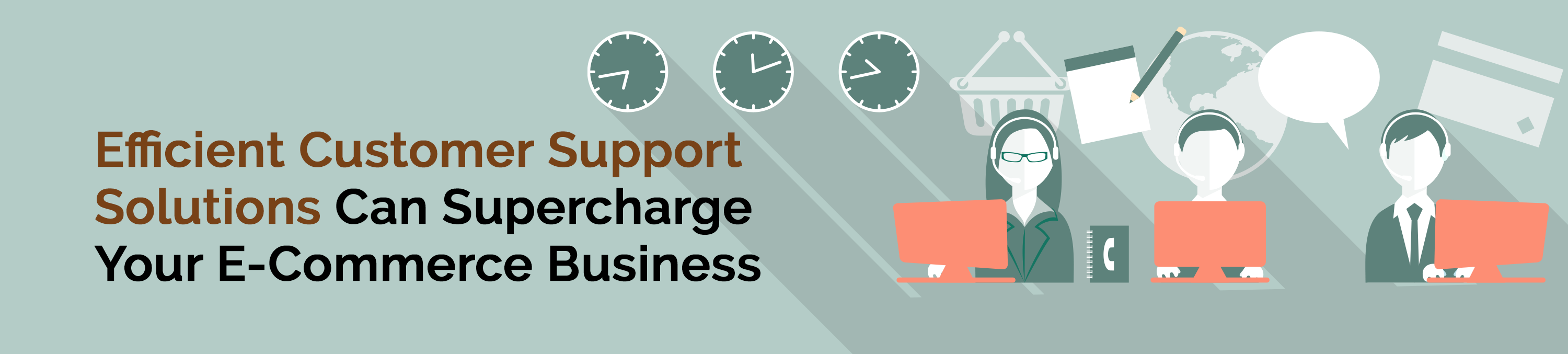 Customer Support Solutions Can Supercharge E-Commerce Business